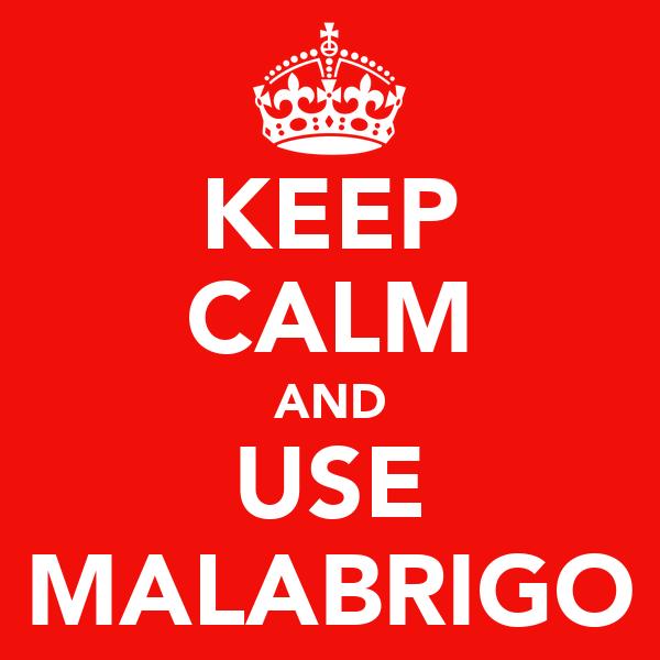 KEEP CALM AND USE MALABRIGO