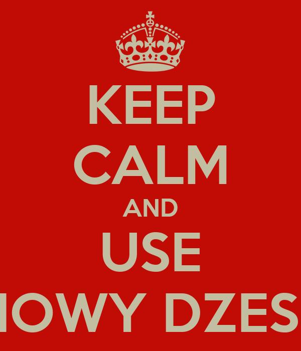 KEEP CALM AND USE MALINOWY DZESZYCIK