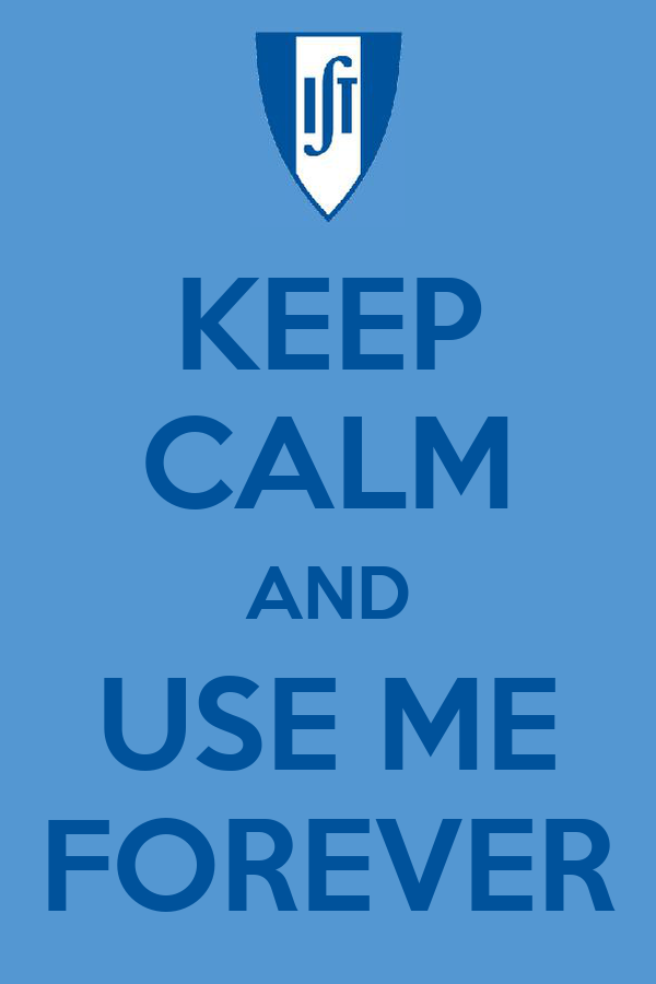KEEP CALM AND USE ME FOREVER