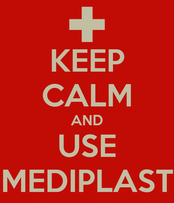 KEEP CALM AND USE MEDIPLAST