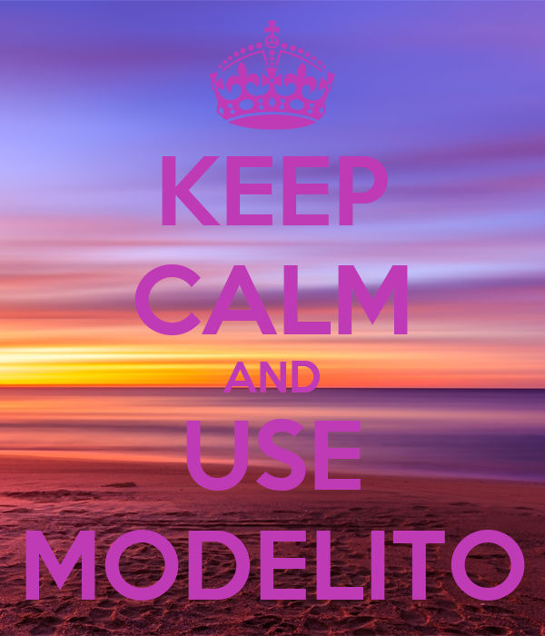 KEEP CALM AND USE MODELITO
