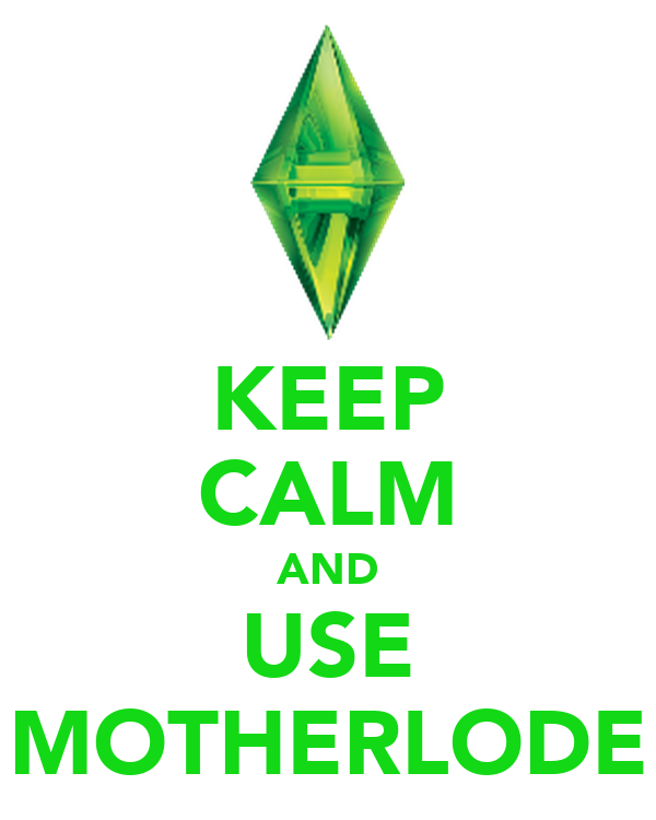 KEEP CALM AND USE MOTHERLODE