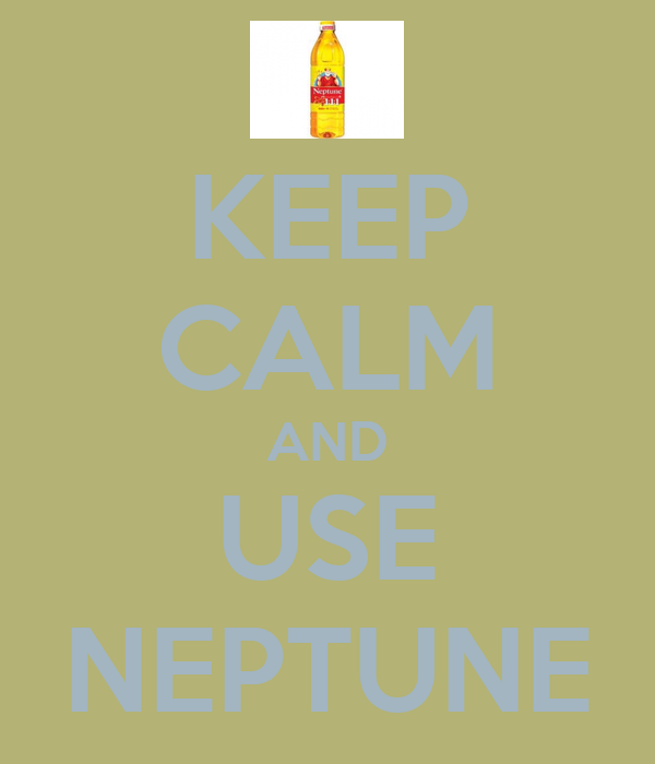 KEEP CALM AND USE NEPTUNE