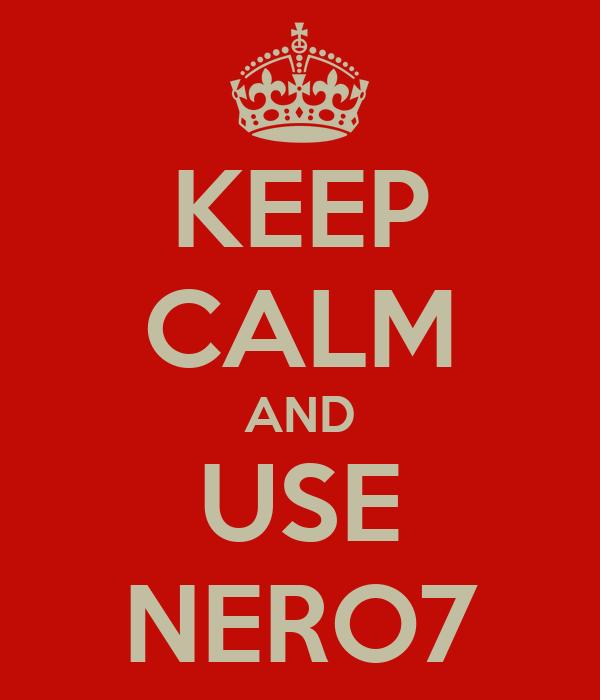 KEEP CALM AND USE NERO7