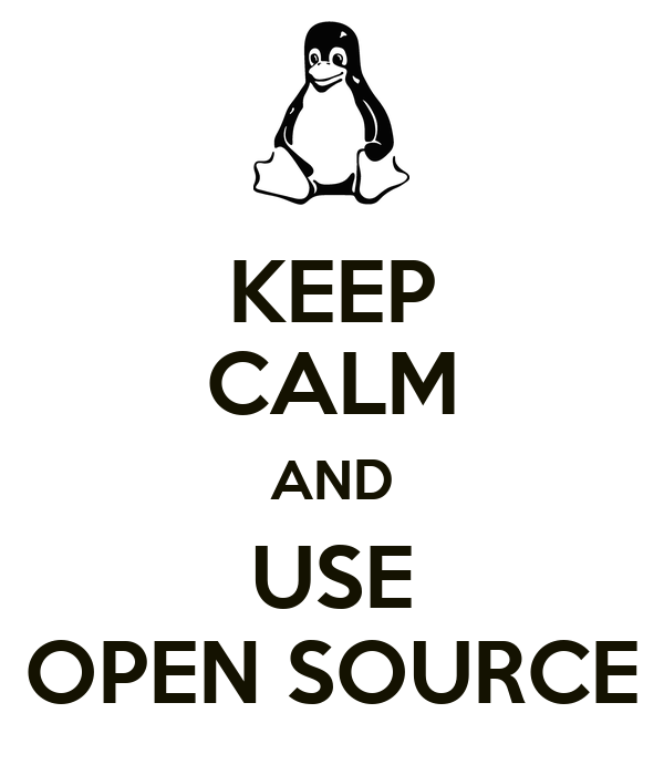 KEEP CALM AND USE OPEN SOURCE