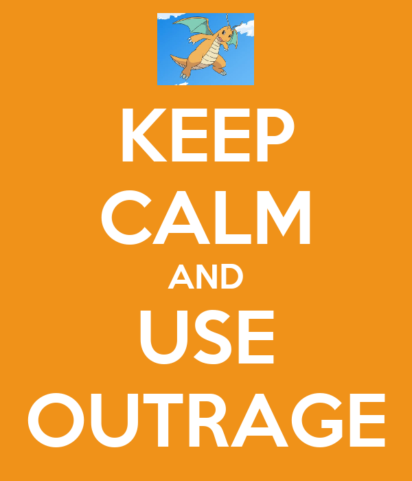 KEEP CALM AND USE OUTRAGE