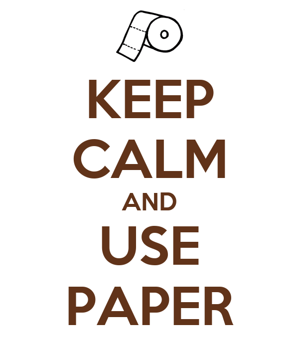 KEEP CALM AND USE PAPER