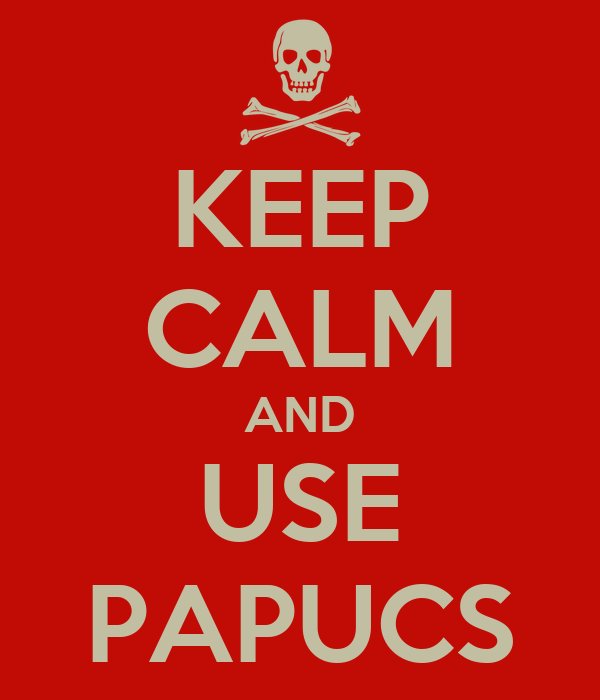 KEEP CALM AND USE PAPUCS