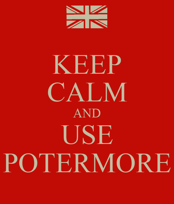 KEEP CALM AND USE POTERMORE