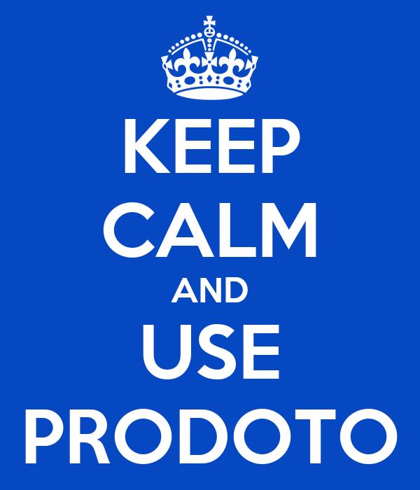 KEEP CALM AND USE PRODOTO