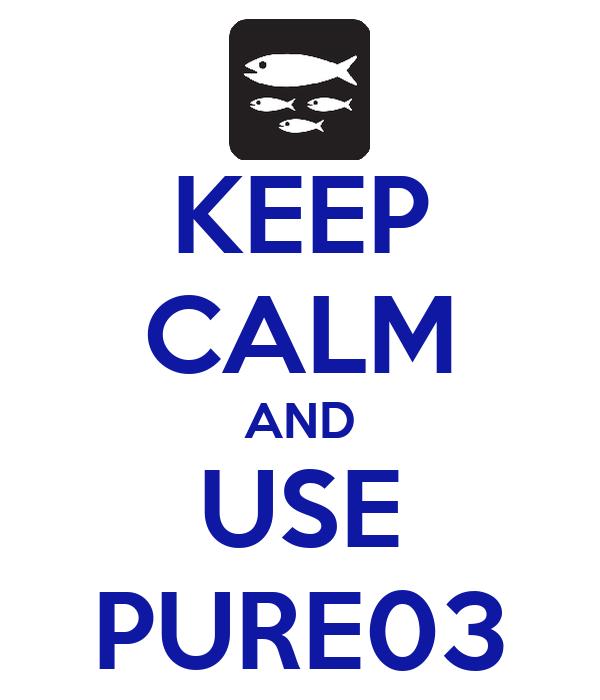 KEEP CALM AND USE PURE03