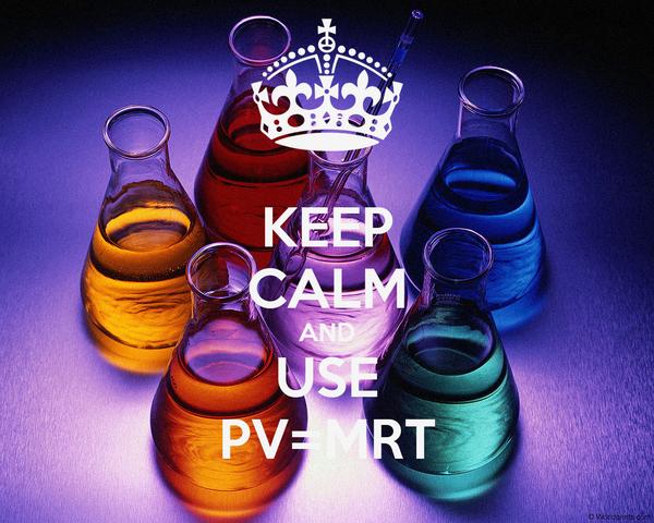 KEEP CALM AND USE PV=MRT