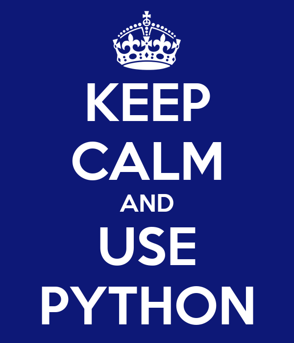 KEEP CALM AND USE PYTHON