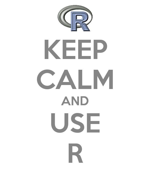 KEEP CALM AND USE R