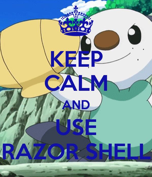KEEP CALM AND USE RAZOR SHELL