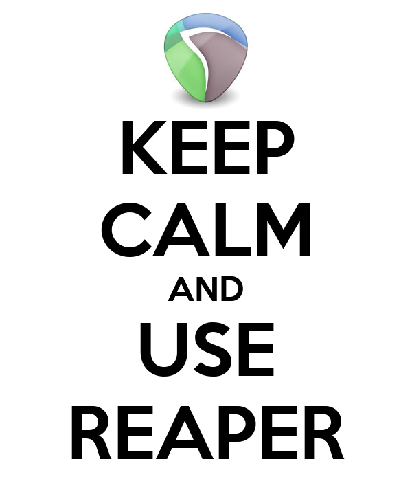KEEP CALM AND USE REAPER
