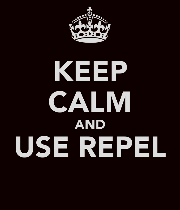 KEEP CALM AND USE REPEL