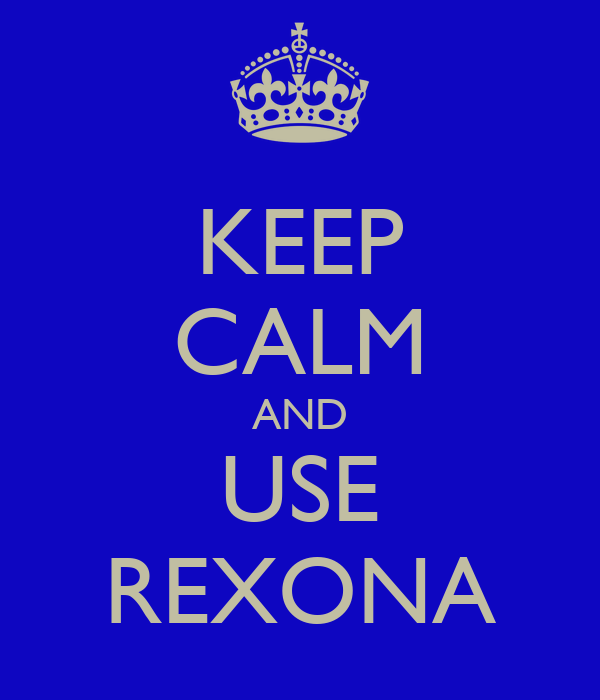KEEP CALM AND USE REXONA