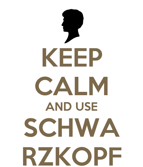 KEEP CALM AND USE SCHWA RZKOPF