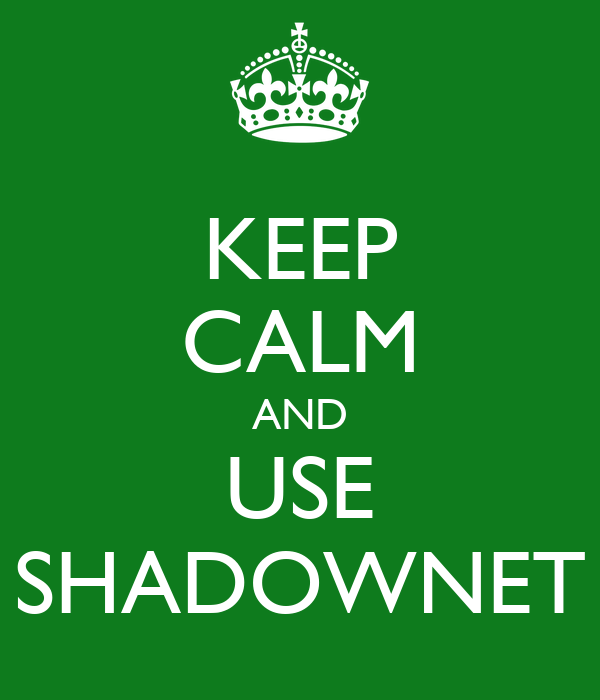 KEEP CALM AND USE SHADOWNET