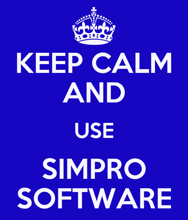 KEEP CALM AND USE SIMPRO SOFTWARE