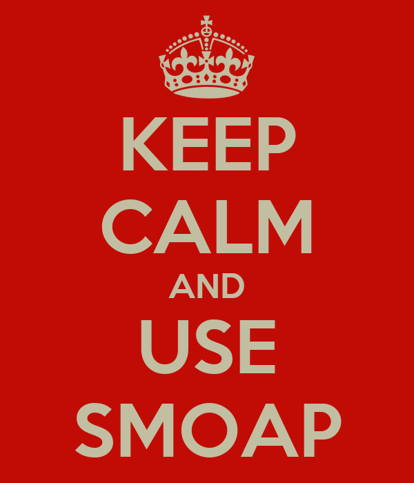 KEEP CALM AND USE SMOAP