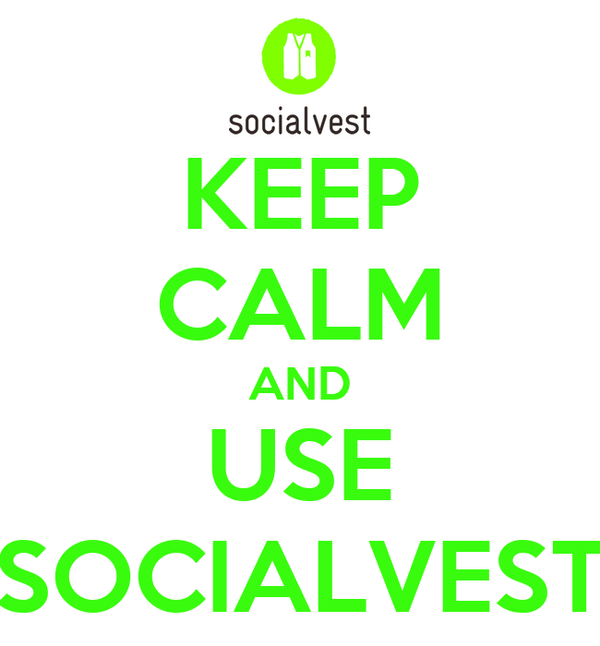 KEEP CALM AND USE SOCIALVEST