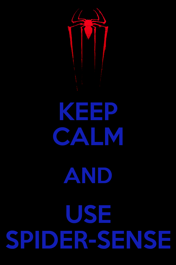 KEEP CALM AND USE SPIDER-SENSE