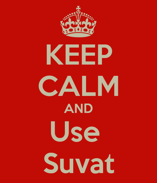 KEEP CALM AND Use  Suvat