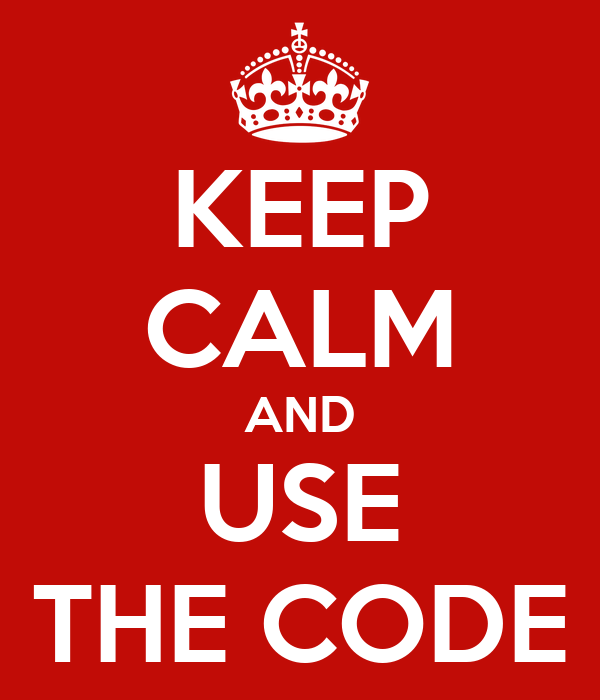 KEEP CALM AND USE THE CODE