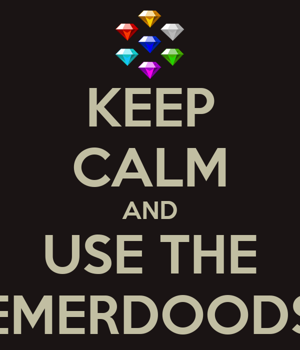 KEEP CALM AND USE THE EMERDOODS
