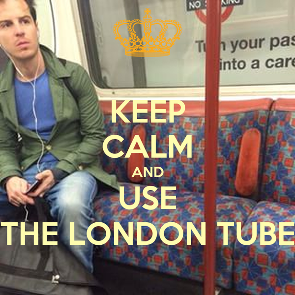 KEEP CALM AND USE THE LONDON TUBE