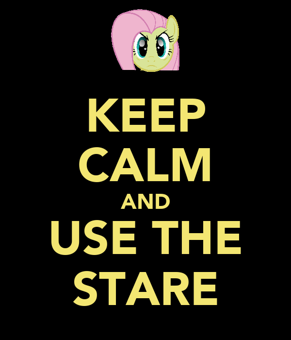 KEEP CALM AND USE THE STARE