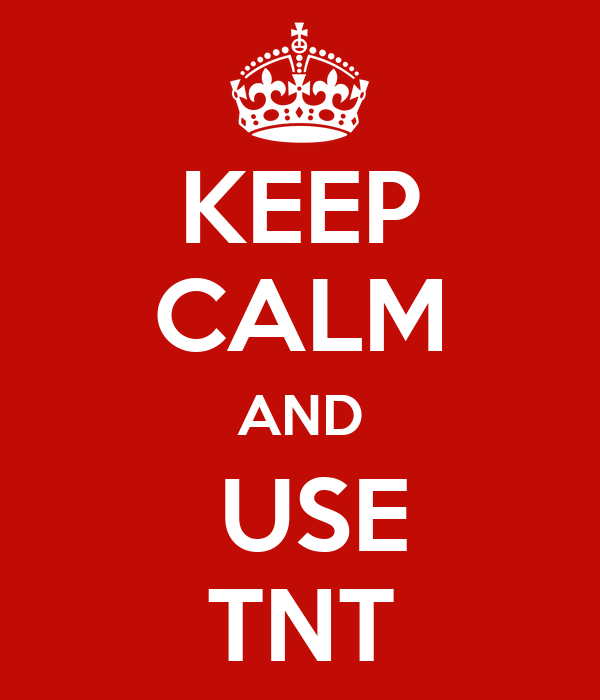 KEEP CALM AND  USE TNT