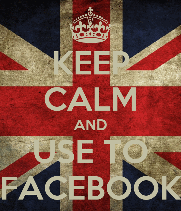 KEEP CALM AND USE TO FACEBOOK