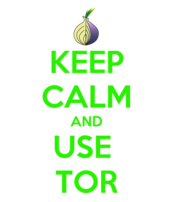 KEEP CALM AND USE  TOR