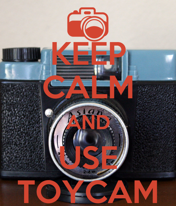 KEEP CALM AND USE TOYCAM