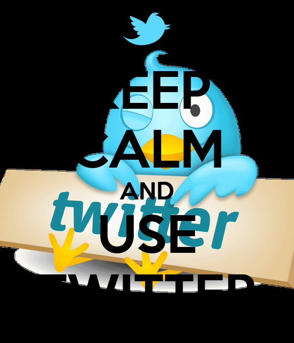 KEEP CALM AND USE TWITTER