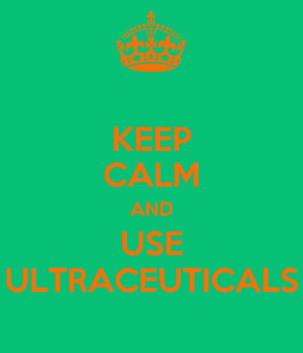 KEEP CALM AND USE ULTRACEUTICALS