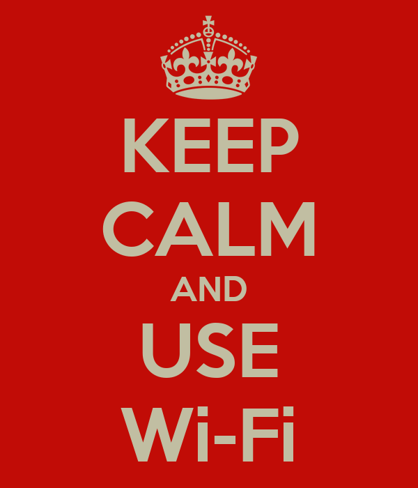 KEEP CALM AND USE Wi-Fi