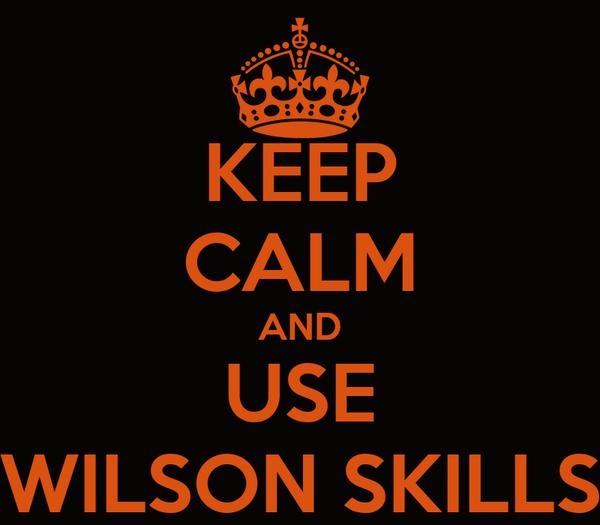 KEEP CALM AND USE WILSON SKILLS