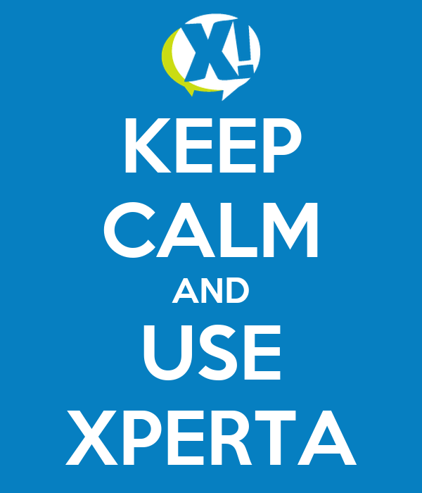 KEEP CALM AND USE XPERTA