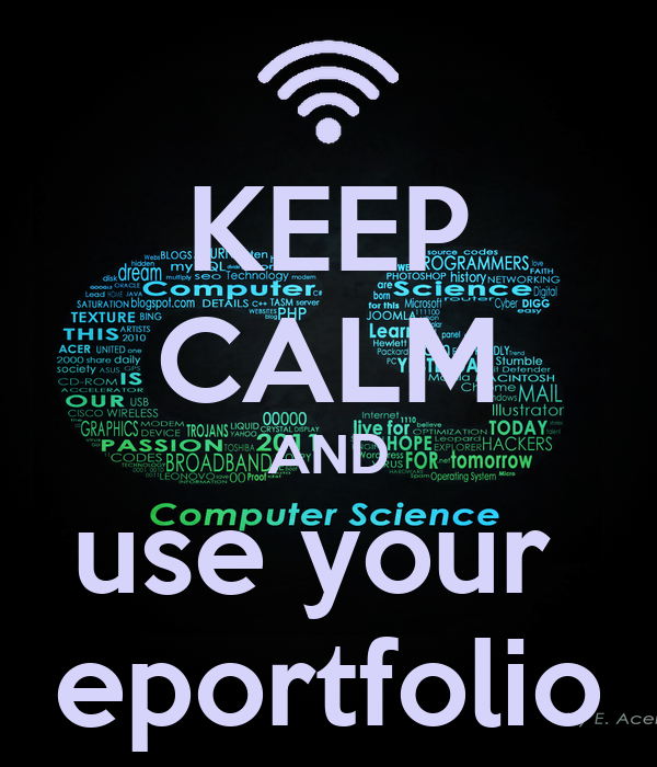 KEEP CALM AND use your  eportfolio