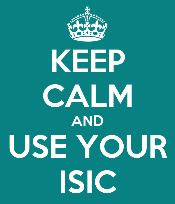 KEEP CALM AND USE YOUR ISIC