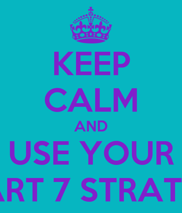 KEEP CALM AND USE YOUR SMART 7 STRATEGY