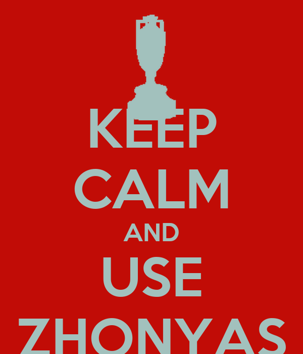KEEP CALM AND USE ZHONYAS