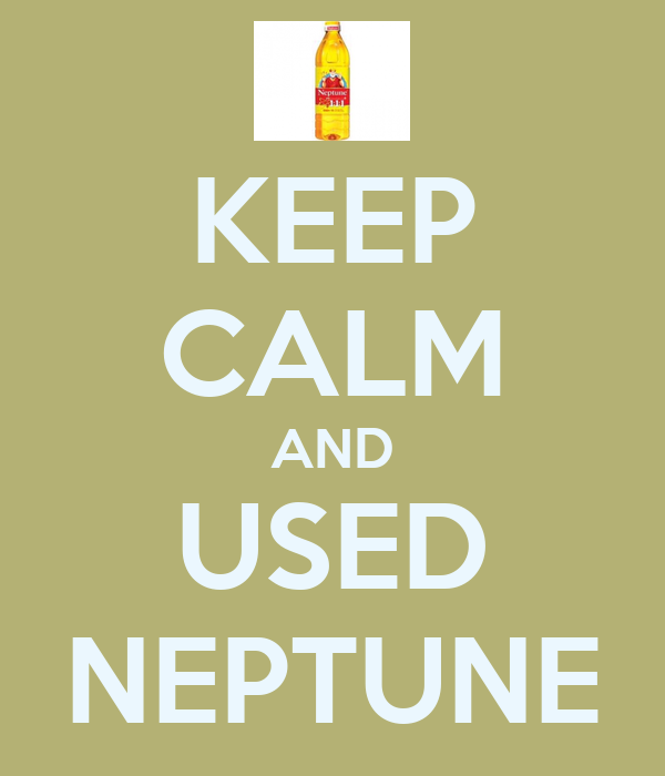 KEEP CALM AND USED NEPTUNE