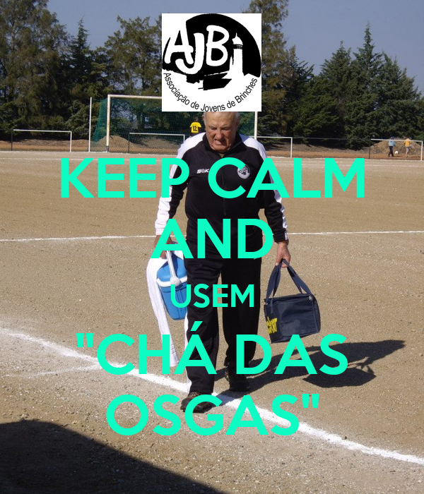 "KEEP CALM AND USEM ""CHÁ DAS OSGAS"""