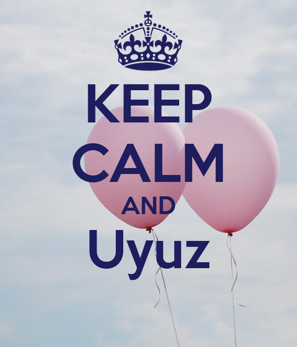 KEEP CALM AND Uyuz