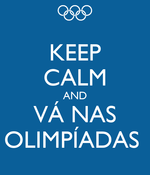 KEEP CALM AND VÁ NAS OLIMPÍADAS